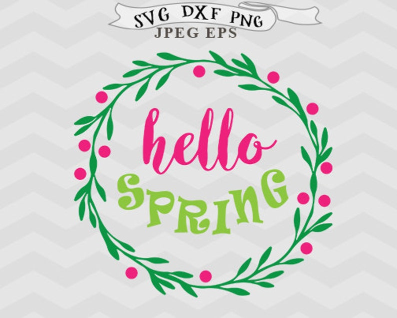 hello spring svg Easter svg Spring wreath svg Cricut downloads Cricut files  Svg files for Silhouette files Silhouette designs DXF files EPS