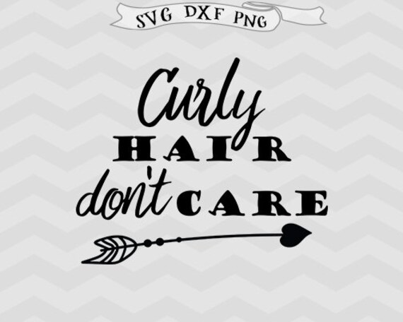 Curly Hair Svg Don T Care Svg Arrow Svg Lifestyle Svg Etsy