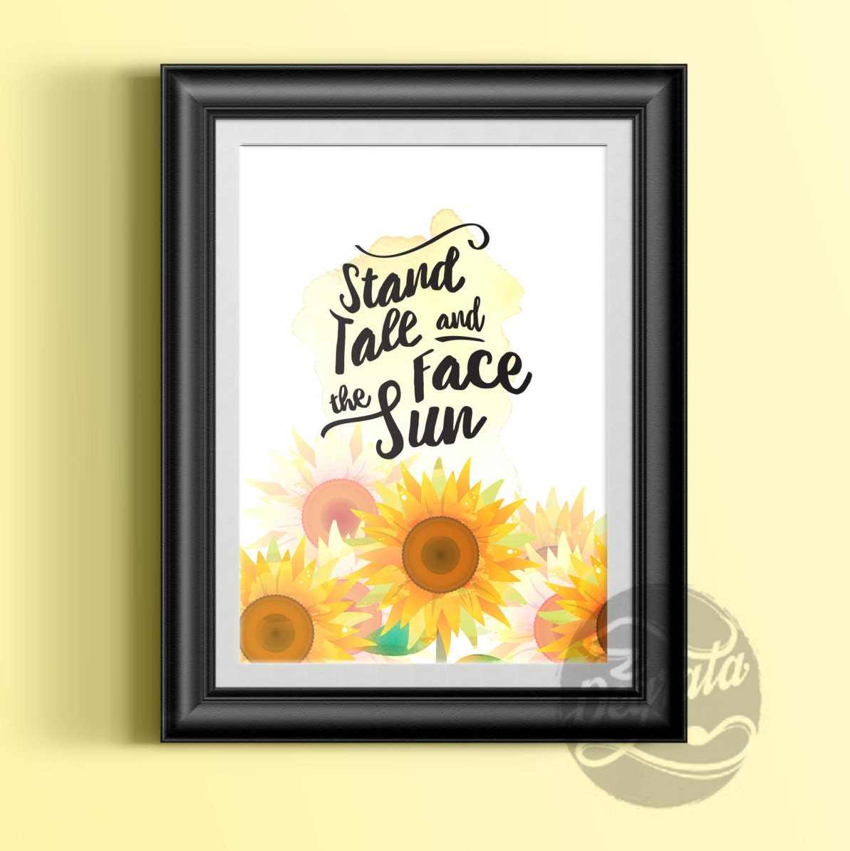 Printable Sunflower Stand Tall & Face The Sun Wall Art | Etsy