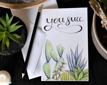 """You Succ - Succulent Greeting Card - Matte - Blank Vertically Folded 7.25""""x4.5"""" Card - Anniversary"""
