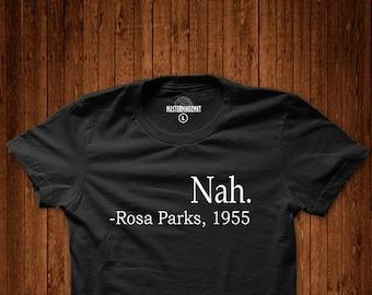Nah Rosa Parks T-shirt, Civil right activist t-shirt, Equal rights, Black empowerment t-shirt,