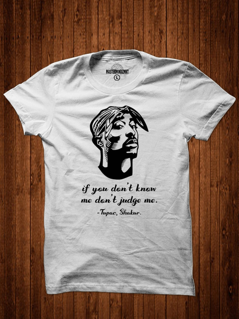 b2962b88 If You Don't Know me Don't Judge Me Tupac Shirt | Etsy