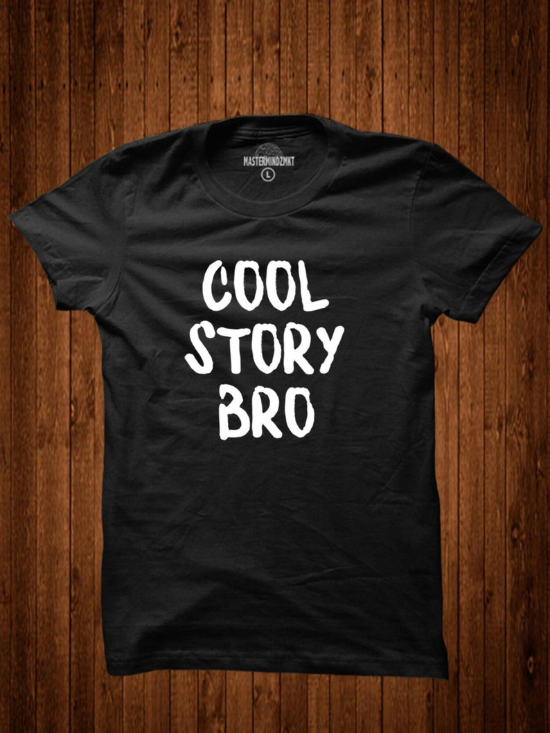 1748800f2 Cool Story Bro funny shirt humor shirt sarcastic shirt | Etsy