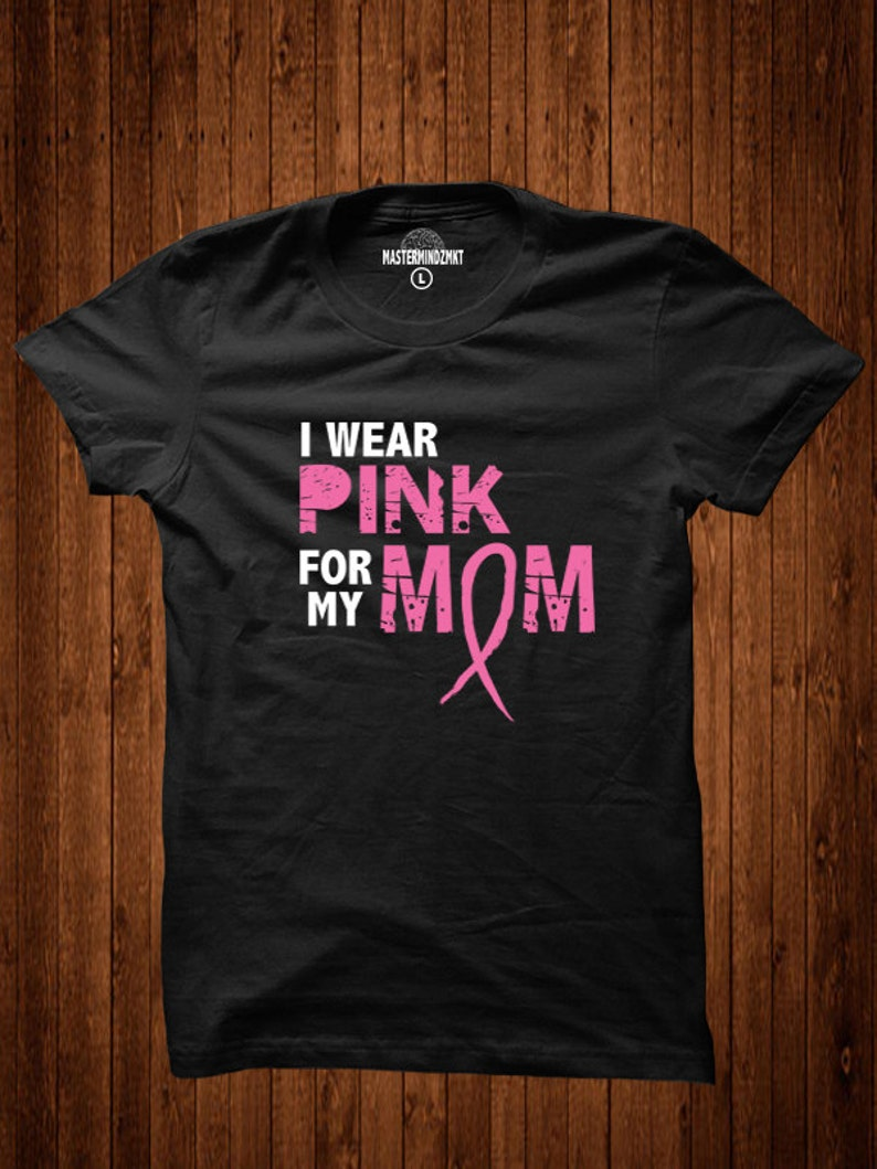 I Wear Pink For My Mom Breast Cancer Awareness Breast Cancer image 0