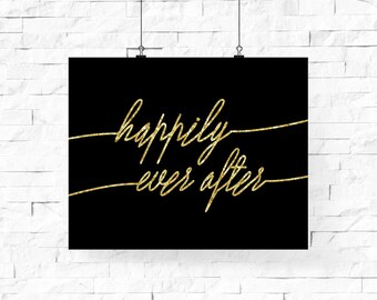 Happily Ever After Print / Downloadable Print / Black and Gold Printable / Faux Gold Foil Print  / 16 x 20 Printable Wall Art / Wedding Gift