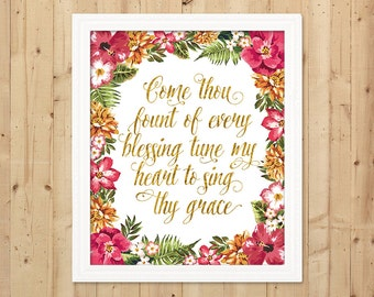 Printable Come Thou Fount Wall Art / Tune My Heart to Sing Thy Grace Print / Hymn Wall Art / Tropical Flowers / Faux Gold Lettering