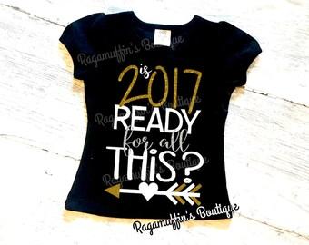 New Year shirt, girls new year shirt, is 2017 ready for this, new years party shirt, happy new year shirt, toddler new years shirt