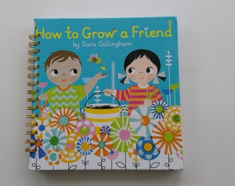 How to Grow a Friend storybook journal, recycled book journal