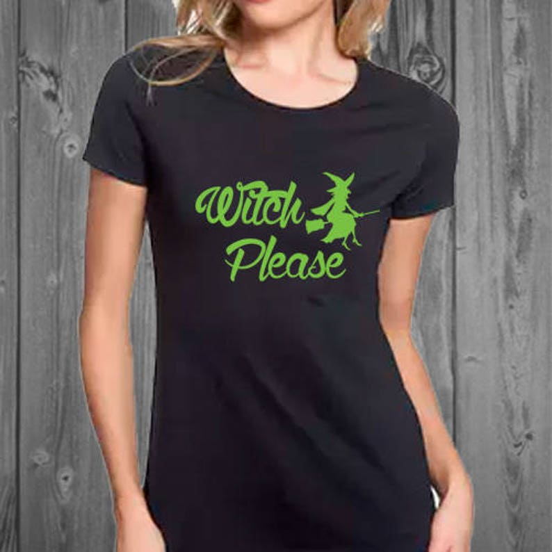 84af7acf Witch Please Womens Soft Cotton Tshirt Halloween Shirt Funny | Etsy