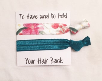 Bridesmaid hair tie favors//to have and to hold your hair back jade & watercolor floral//hair tie card//bridesmaid gift