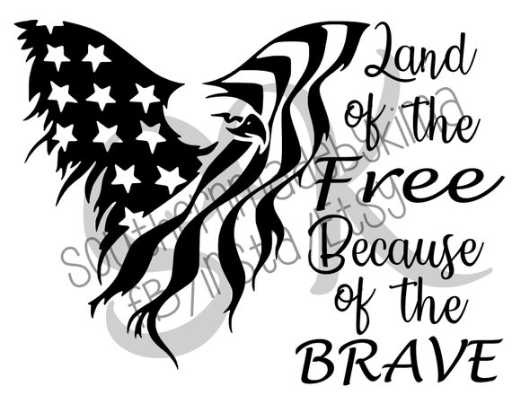 Dxf Svg Pdf Jpg Png Eagle Land Of The Free Because Of The Etsy