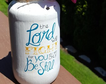 The Lord will fight for you you need only be still, biblical jar, biblical vase, Exodus 14.14, uplifting vase, painted jar, painted vase