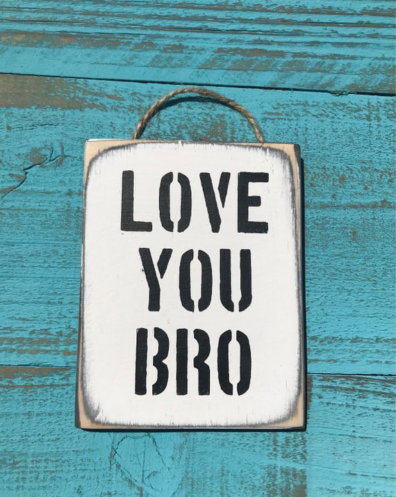 Love You Bro Brother Sister Gift Big Brother Gift For Brother Etsy