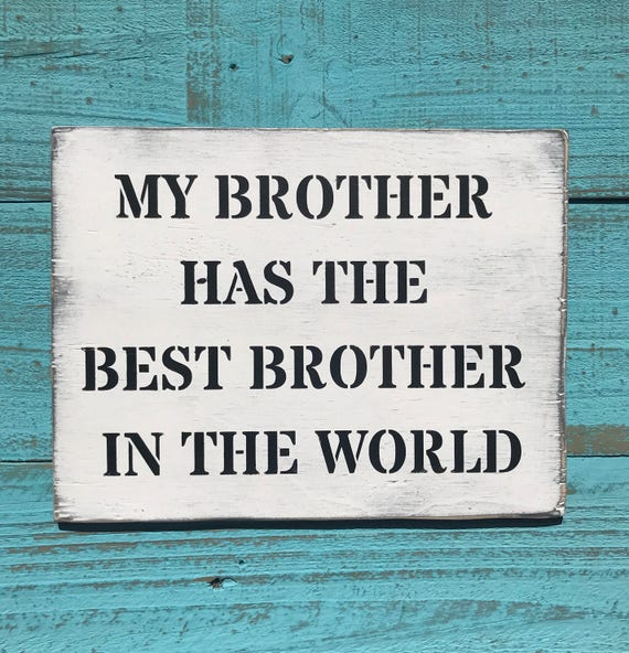 My Brother Has The Best Brother In The World Big Brother Gift Etsy