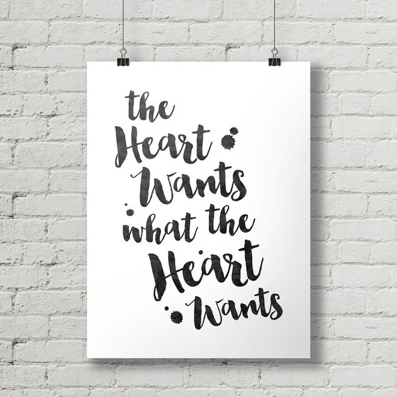The Heart Wants What The Heart Wants Inspirational Quote Etsy