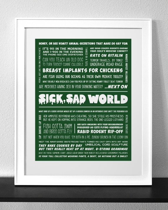 DARIA Sad World Typography Print Sick