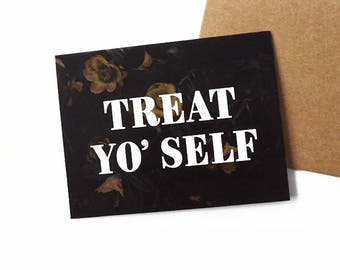 Treat Yo Self Card - Parks and Recreation -  Birthday Greeting Card - Treat Yo' Self Gift - Tom Haverford - Donna Meagle - Leslie Knope Card