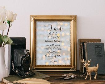 Printable Scripture, Bible Verse, Inspirational quote, John 8:12, I am the light of the world, Christian wall decor Printable wall art BD620