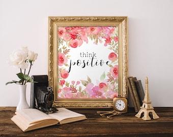 Printable art, Inspirational quote print, Positive quote art, Motivational quote art Think positive Pink nursery decor Positive energy BD829