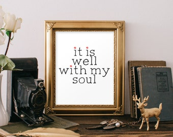 It is well with my soul print Christian art bible verse wall decor inspirational bible quote prints Caligraphy poster printable art BD-350