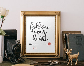 Graduation Gift, College Graduation, High School Graduation Gift for Her, Best Friend Gift, Follow Your Heart, For Her, Digital Quote, 315