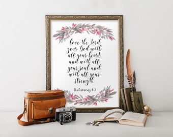 Bible verse wall art print, Scripture art, Deuteronomy 6, Love the Lord, Christian art, Home decor, Scripture typography print art BD-915