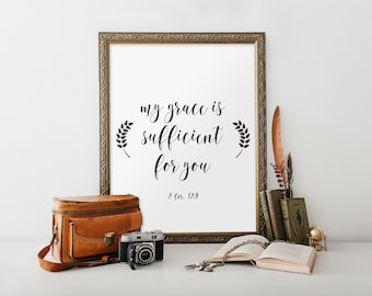 Bible verse print, 2 Corinthians 12:9, Scripture art print, Biblical wall art, Printable verses, My grace is sufficient Christian art BD-750