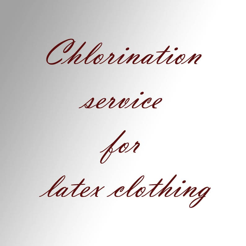 Chlorination service for latex clothing made by us. image 0