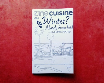 Zine Cuisine #004 Winter? I barely know her!