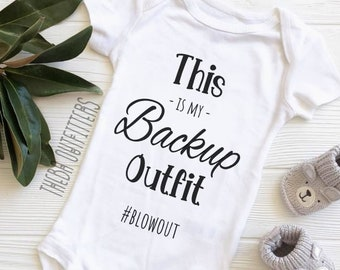 19eb6ff29 Baby Shower Gift, This is my Backup Outfit, Blowout ONESIE®, Funny Onesie, Funny  Baby Gift, Funny Baby Onesie, Baby Boy Girl Gift, New baby