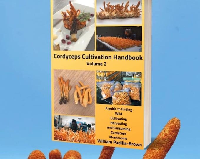 Cordyceps Cultivation Handbook Volume 2