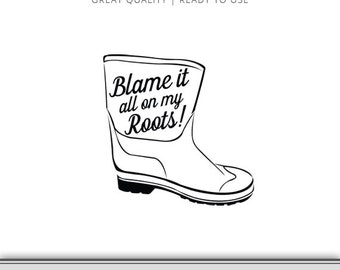 Shrimp Boot svg - Blame it all on my Roots - Shrimping - Instant Download - Song Lyrics - Fishing Boot svg - Cricut - Silhouette - Cameo