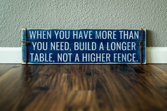 Image result for build your tables longer, rather than your walls higher