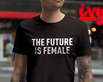 Men's The Future Is Female Shirt, Men's Tshirt, Feminist T-shirt, Feminism, Women's Power, Adult Short Sleeve Shirt, Cotton Shirt for Men