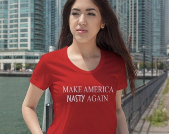 Womens Make America NASTY Again #1665 T-shirt Presidential Debate - Donald Trump To Hillary Clinton Make Herstory Clinton for President 2016