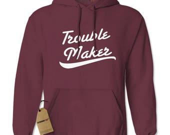 31fbababa Trouble Maker Adult Hoodie Sweatshirt