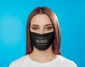 Fully Vaccinated - You're Welcome  Face Mask
