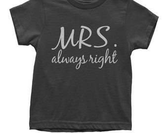 Mrs. Always Right Youth T-shirt