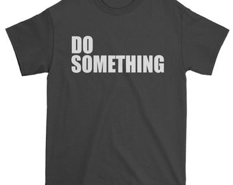 Do Something Mens T-shirt