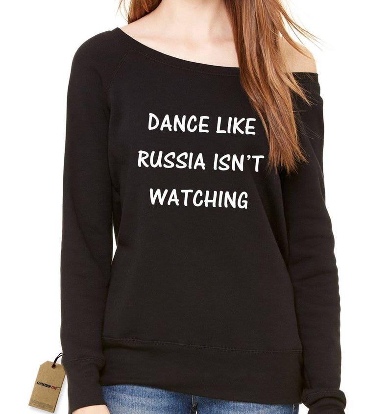 Dance Like Russia Isn/'t Watching Slouchy Off Shoulder Oversized Sweatshirt