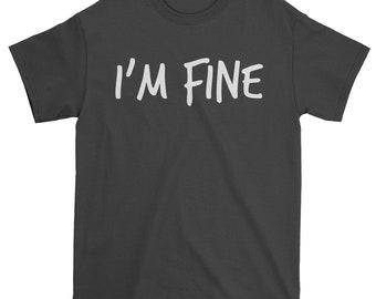 I'm Fine Mens T-shirt