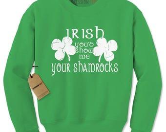 Irish You'd Show Me Your Shamrocks Adult Crewneck Sweatshirt