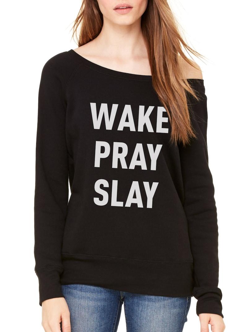 13e2d45f Slouchy Wake Pray Slay Sweatshirt Ladies Slouchy Off The | Etsy