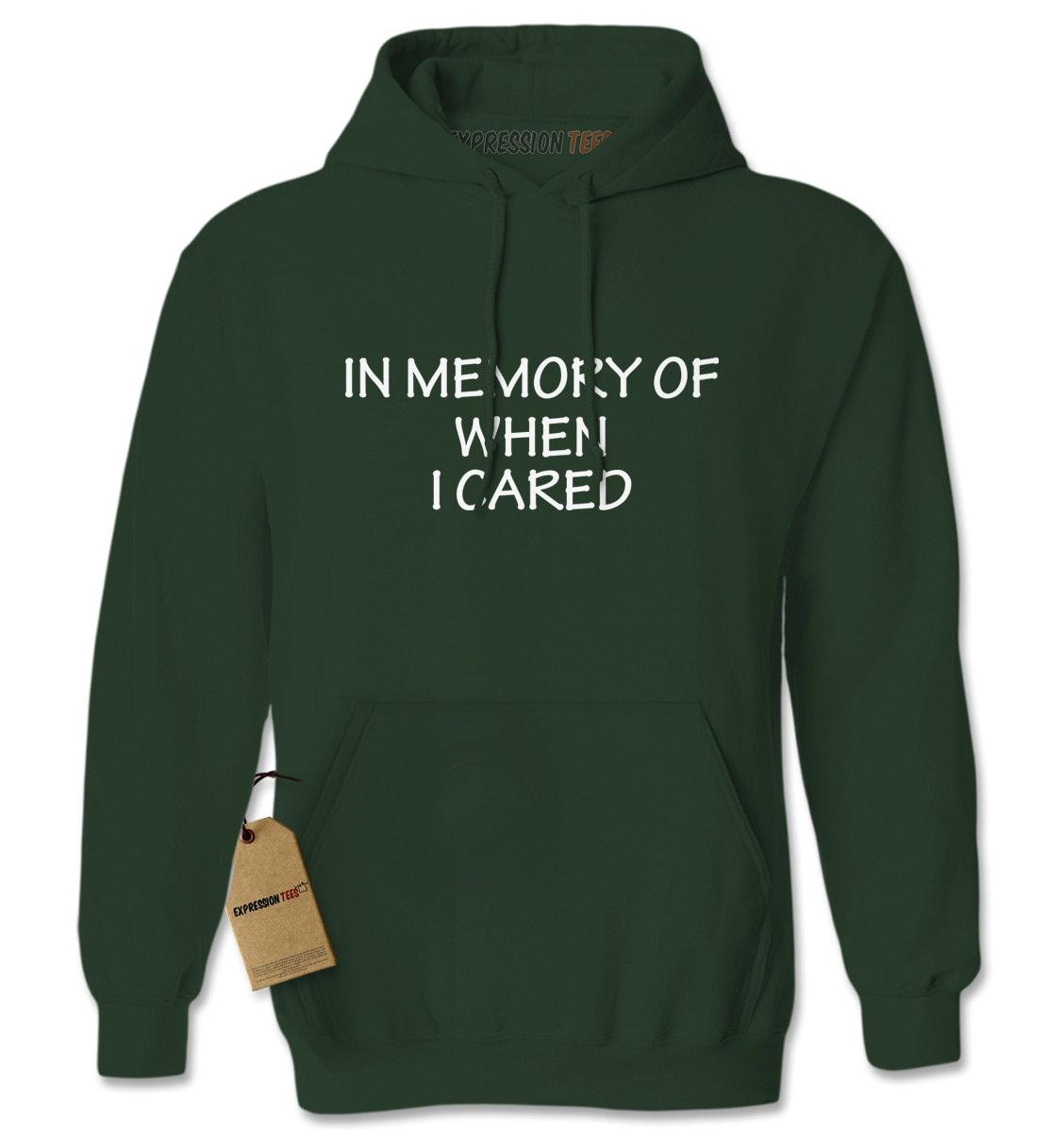 8bf9ef114 Hoodie In Memory of When I Cared Hooded Jacket Sweatshirt | Etsy