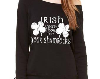Irish You'd Show Me Your Shamrocks Slouchy Off Shoulder Oversized Sweatshirt