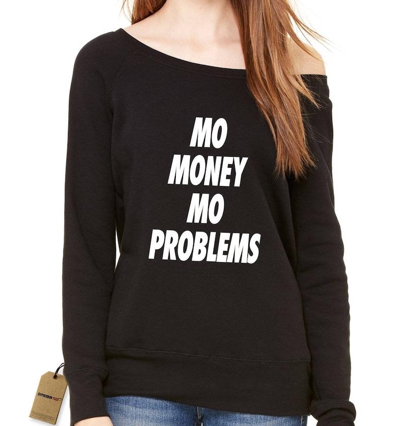 Mo Money Mo Problems Slouchy Off Shoulder Oversized Sweatshirt