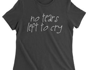 No Tears Left To Cry Womens T-shirt
