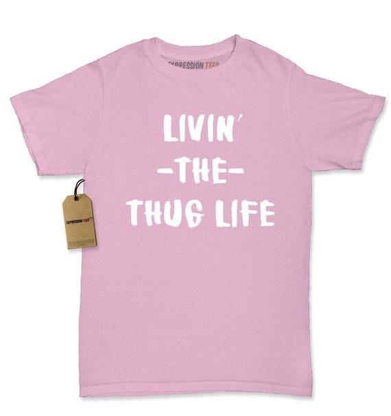 ec572bc0b7f882 Living The Thug Life Womens T Shirt Etsy