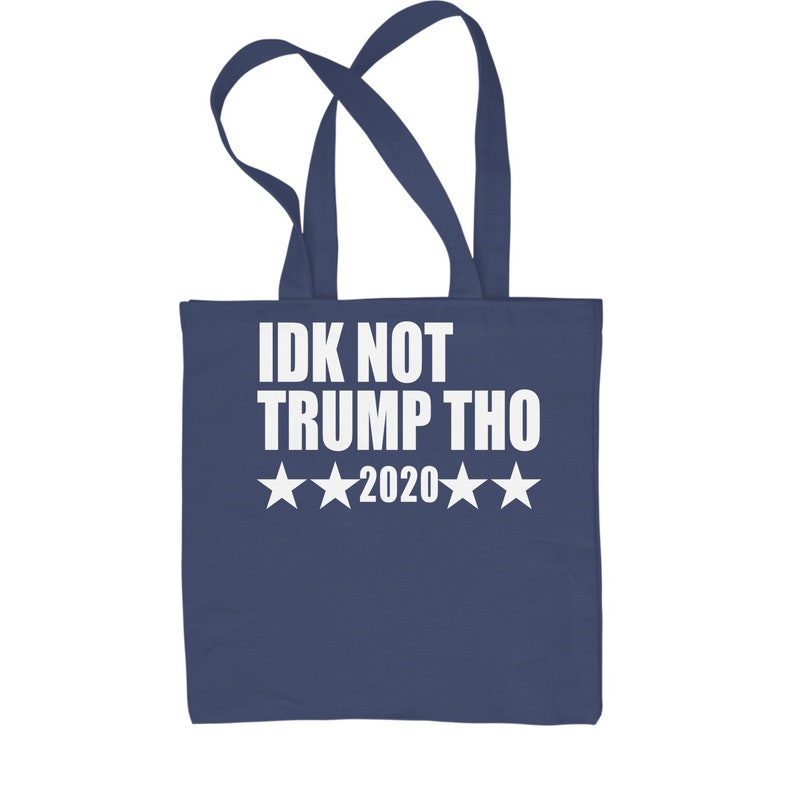 IDK Not Trump Tho Rock The Vote  Shopping Tote Bag