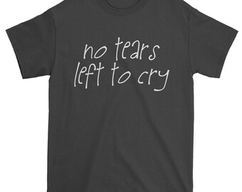 No Tears Left To Cry Mens T-shirt